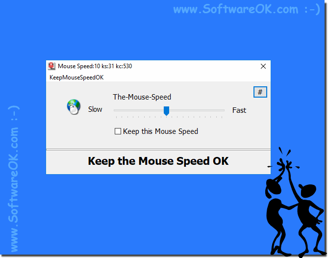 KeepMouseSpeedOK to keep the Mouse Speed on al Windows (10, 8.1, 7, ...)!